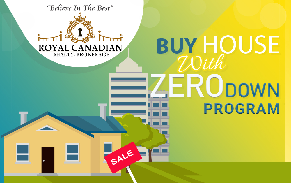 Buy House with zero down program, Zero down Program, Royal CanaDian Realty, Brokerage